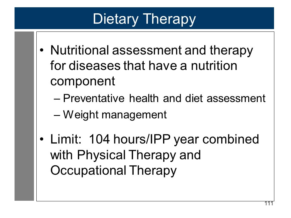 Dietary Therapy Nutritional assessment and therapy for diseases that have a nutrition component. Preventative health and diet assessment.