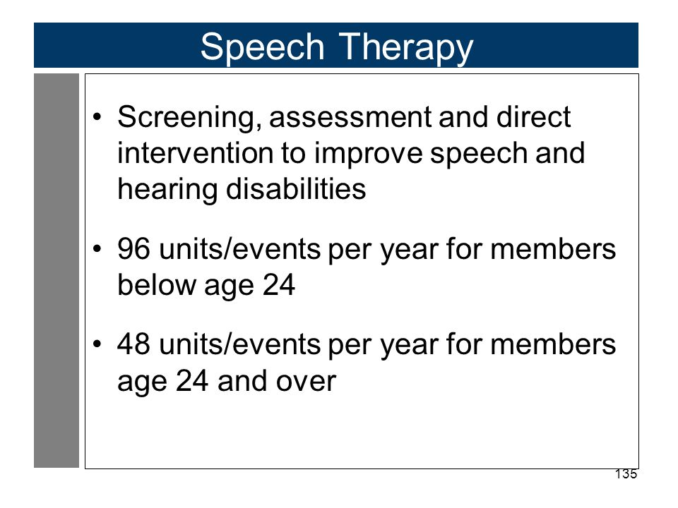 Speech Therapy Screening, assessment and direct intervention to improve speech and hearing disabilities.