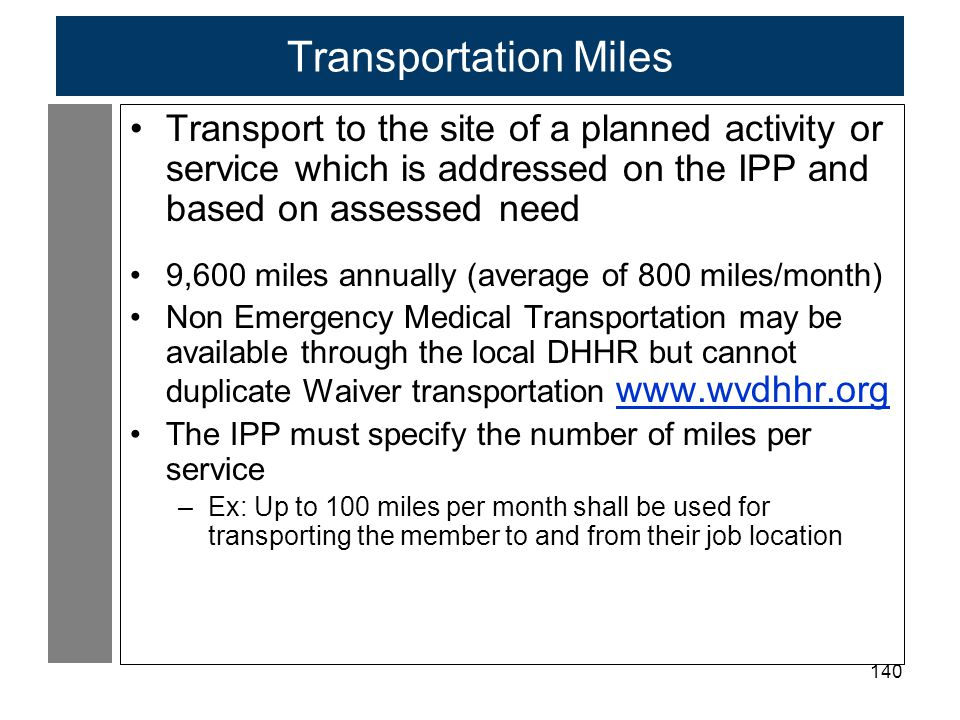 Transportation Miles Transport to the site of a planned activity or service which is addressed on the IPP and based on assessed need.