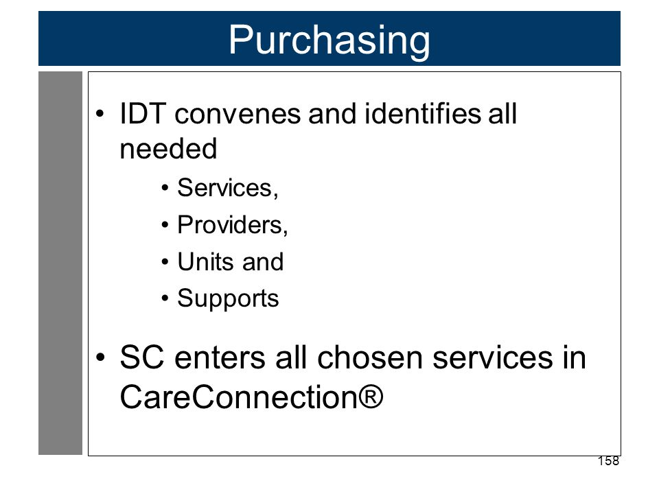 Purchasing SC enters all chosen services in CareConnection®