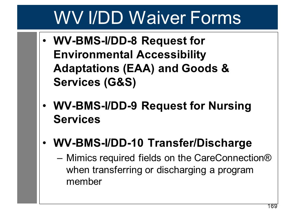WV I/DD Waiver Forms WV-BMS-I/DD-8 Request for Environmental Accessibility Adaptations (EAA) and Goods & Services (G&S)
