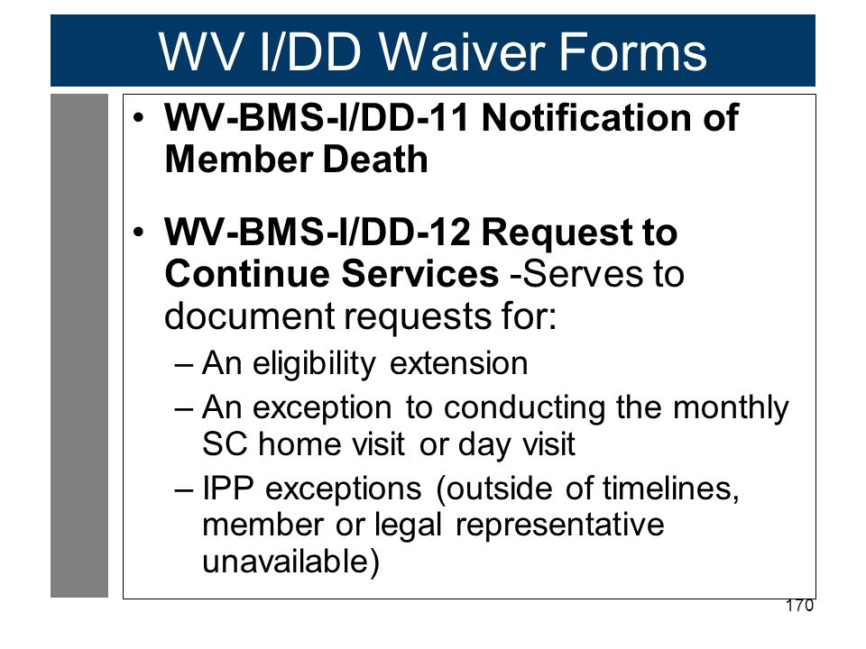 WV I/DD Waiver Forms WV-BMS-I/DD-11 Notification of Member Death
