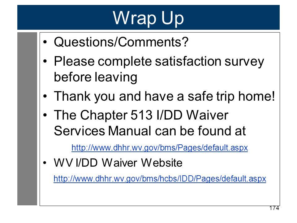 Wrap Up Questions/Comments