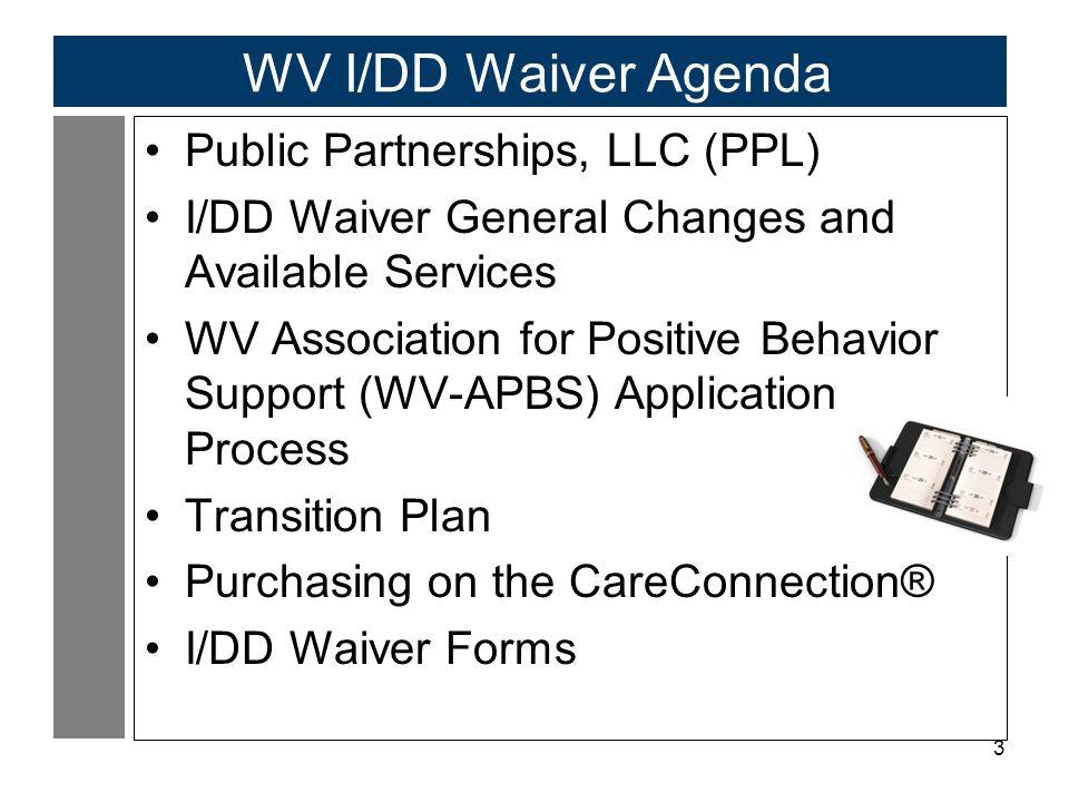 WV I/DD Waiver Agenda Public Partnerships, LLC (PPL)