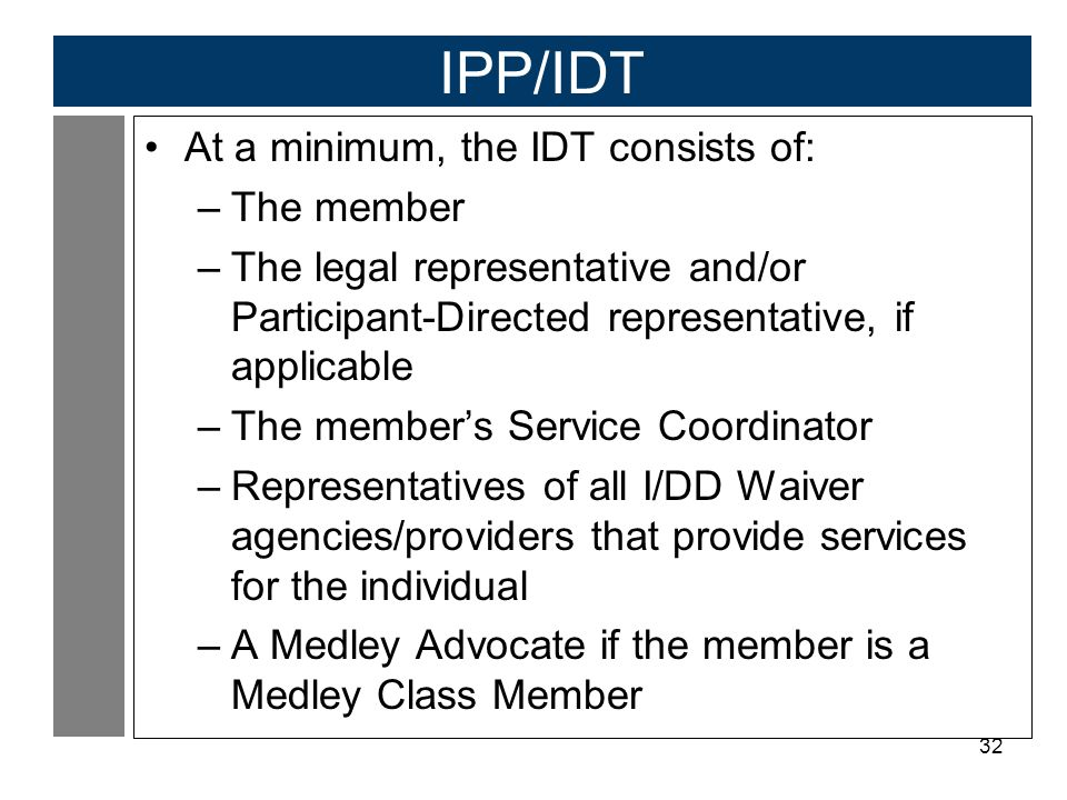 IPP/IDT At a minimum, the IDT consists of: The member