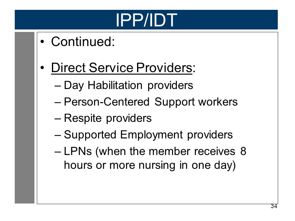 IPP/IDT Continued: Direct Service Providers: