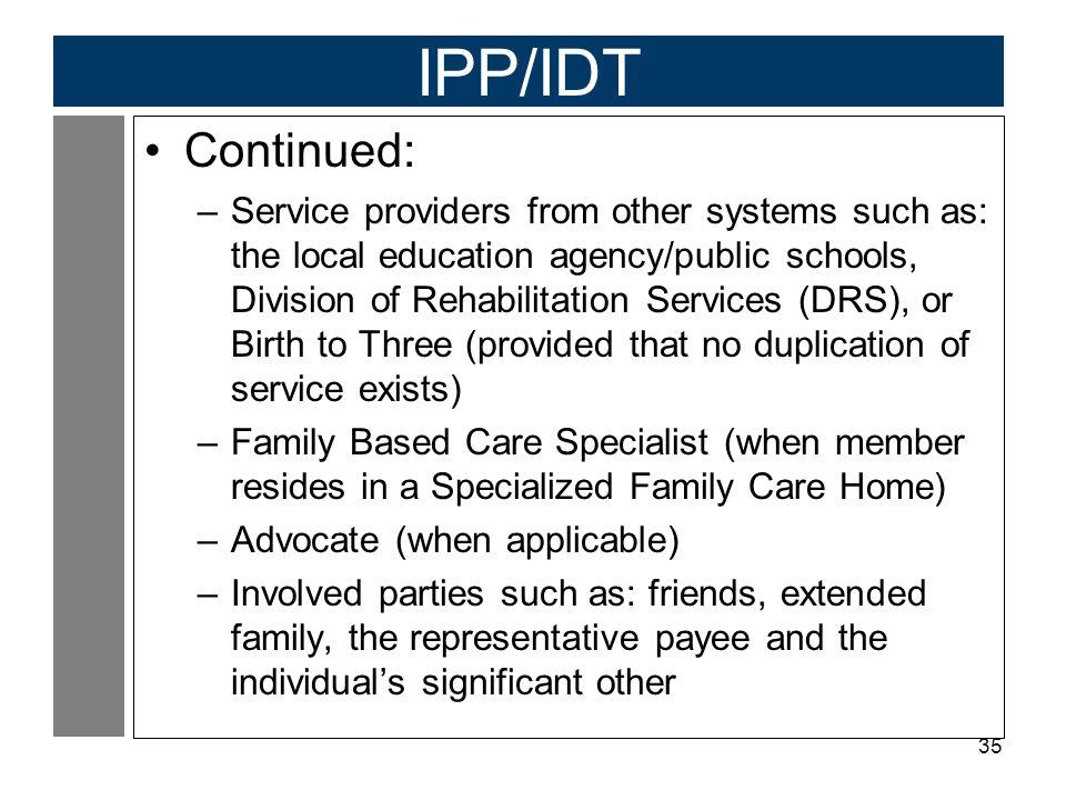 IPP/IDT Continued: