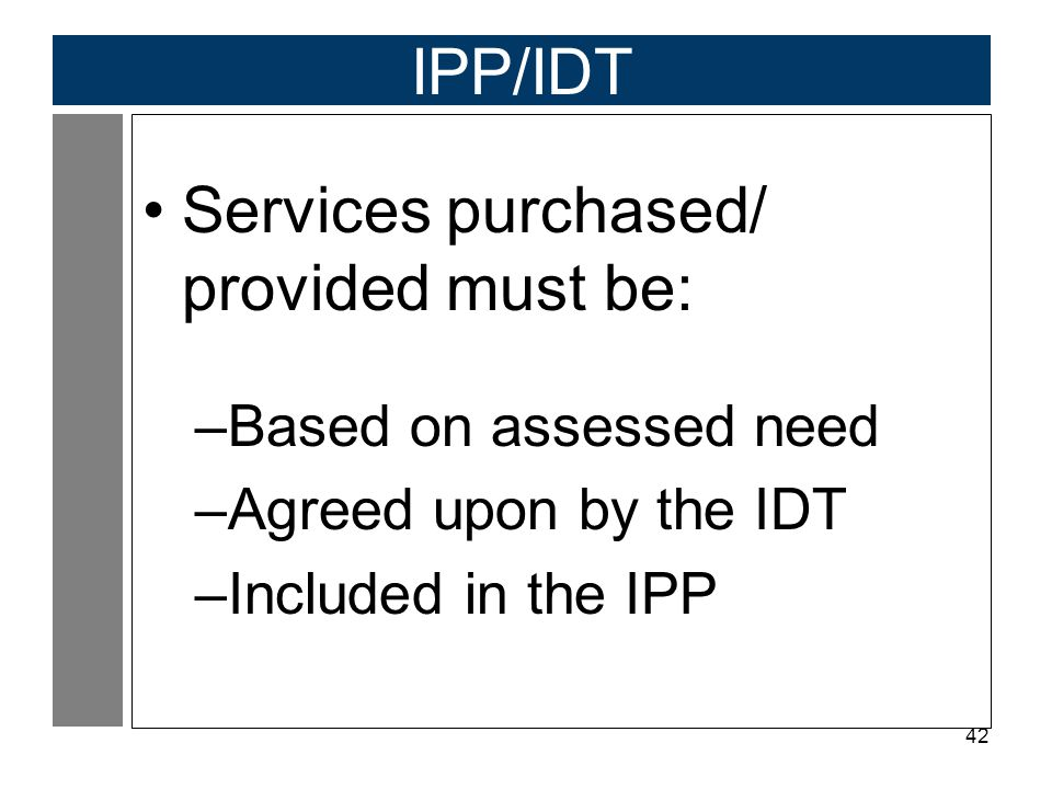 Services purchased/ provided must be:
