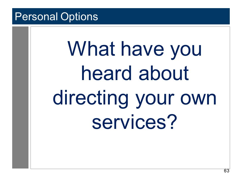 What have you heard about directing your own services