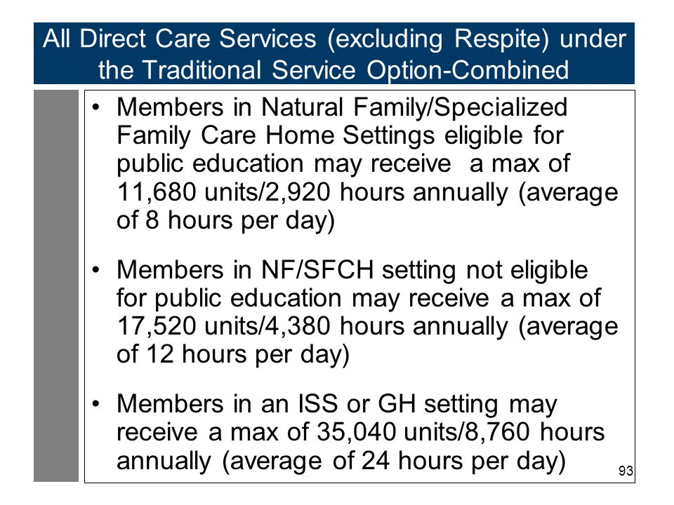All Direct Care Services (excluding Respite) under the Traditional Service Option-Combined