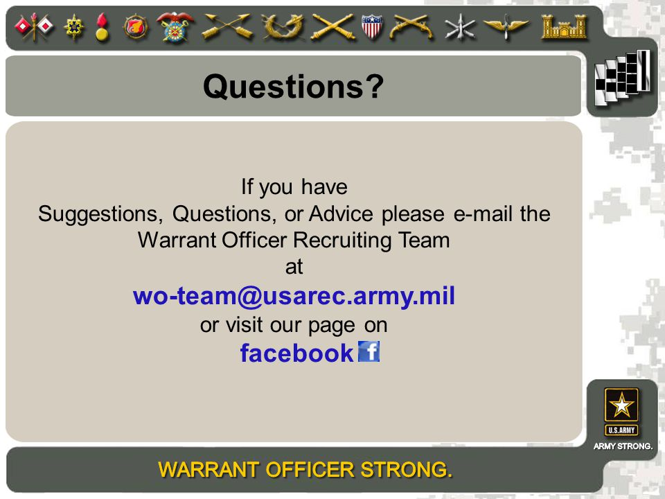 Questions wo-team@usarec.army.mil If you have