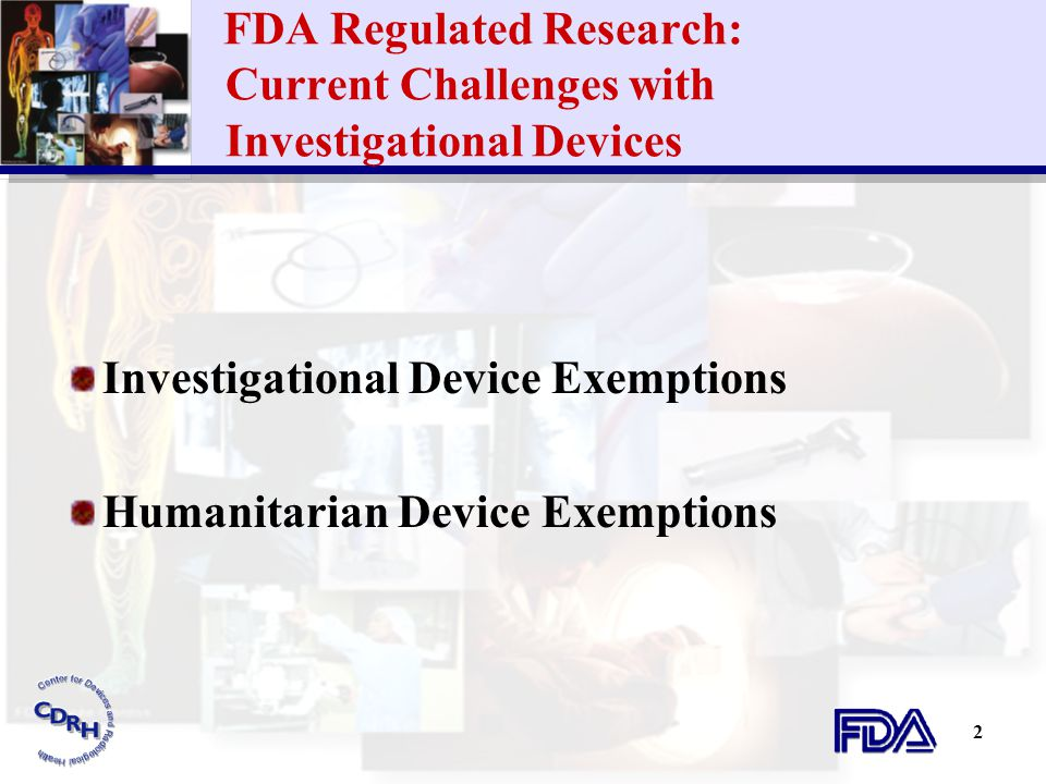 Investigational Device Exemptions Humanitarian Device Exemptions