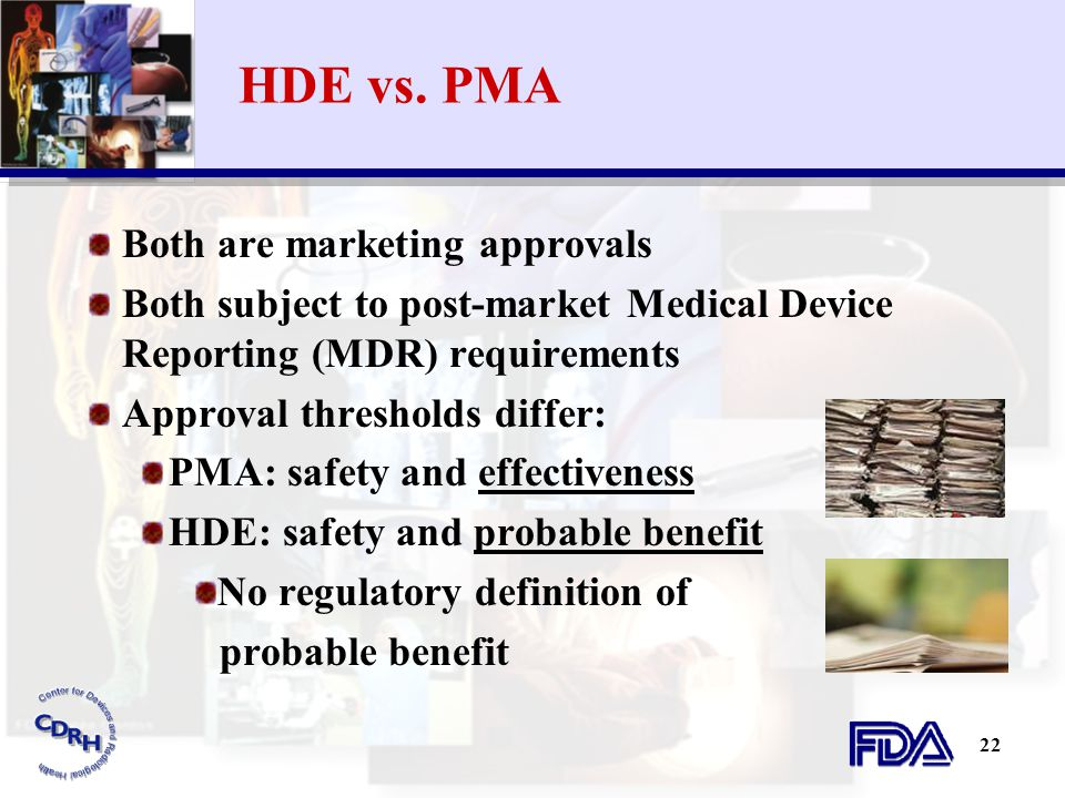 HDE vs. PMA Both are marketing approvals