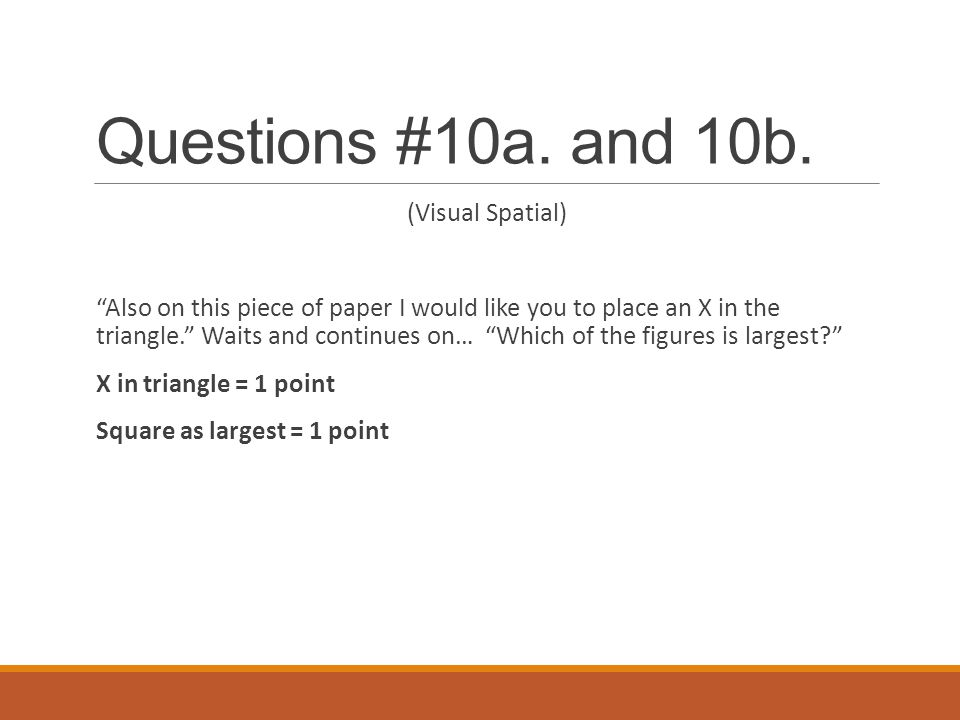 Questions #10a. and 10b. (Visual Spatial)