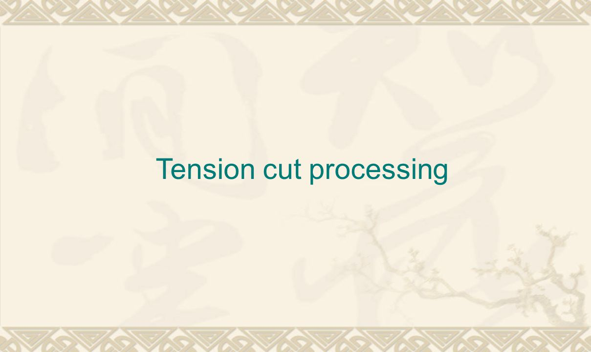Tension cut processing