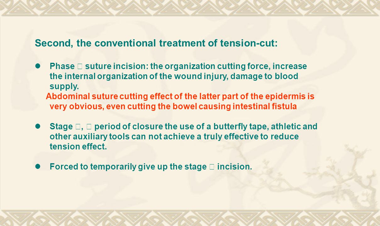 Second, the conventional treatment of tension-cut: