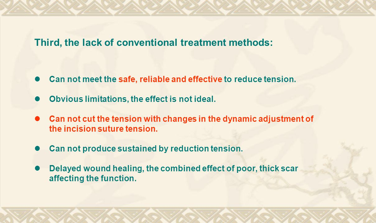 Third, the lack of conventional treatment methods: