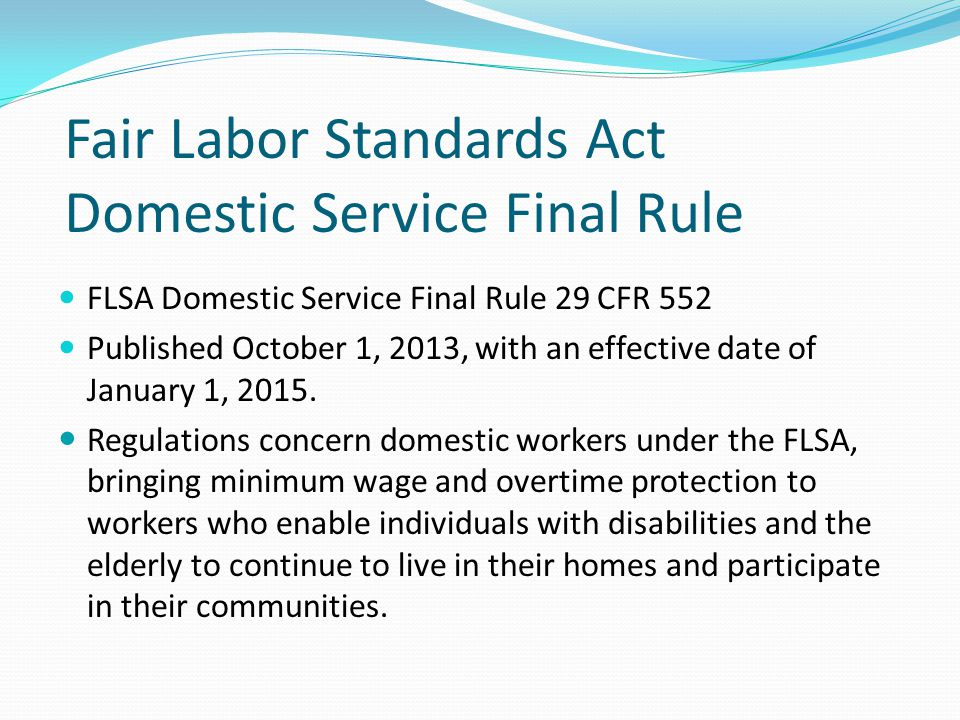 Fair Labor Standards Act Domestic Service Final Rule