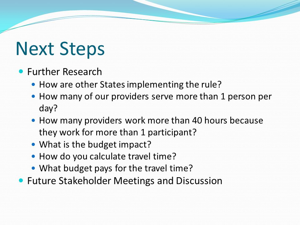 Next Steps Further Research Future Stakeholder Meetings and Discussion