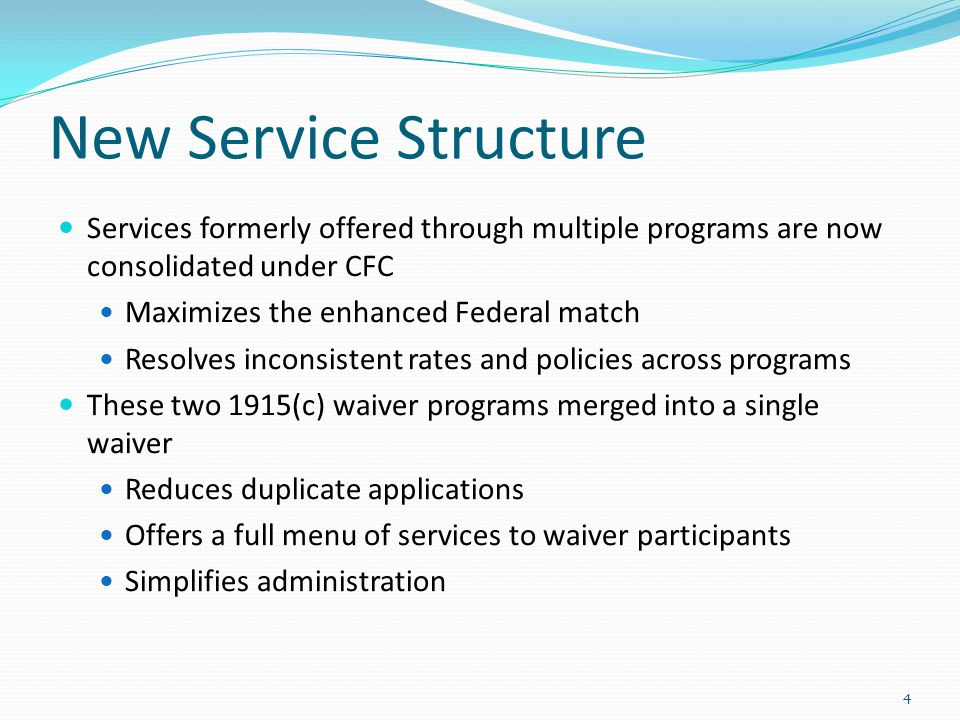 New Service Structure Services formerly offered through multiple programs are now consolidated under CFC.