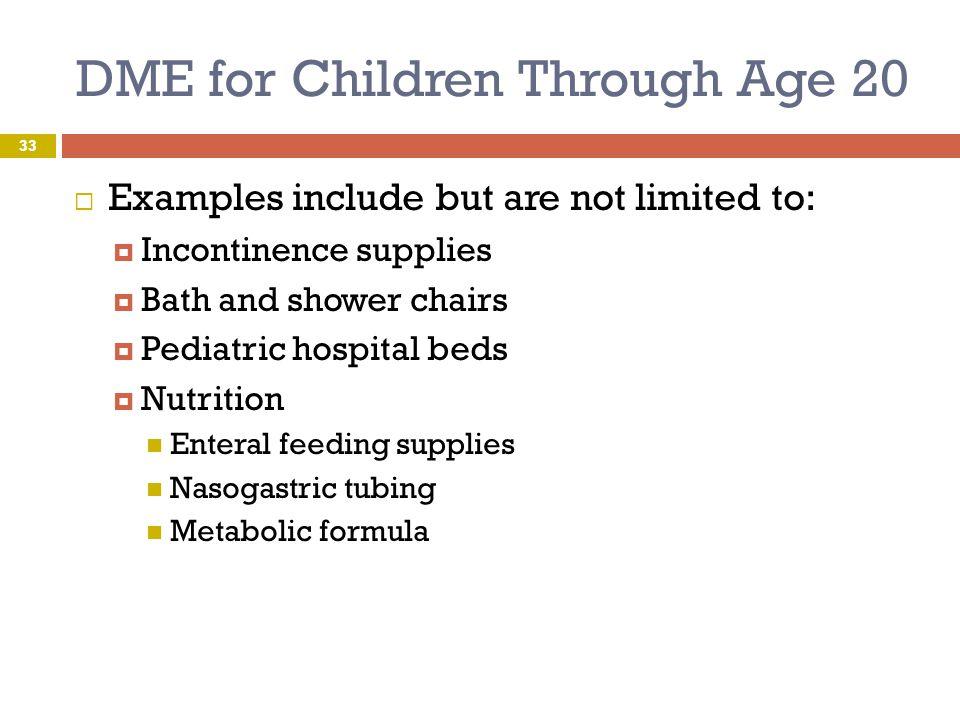 DME for Children Through Age 20