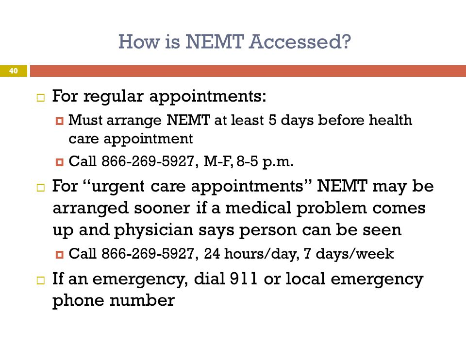 How is NEMT Accessed For regular appointments:
