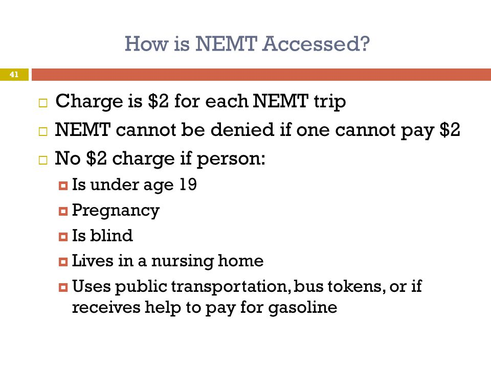 How is NEMT Accessed Charge is $2 for each NEMT trip