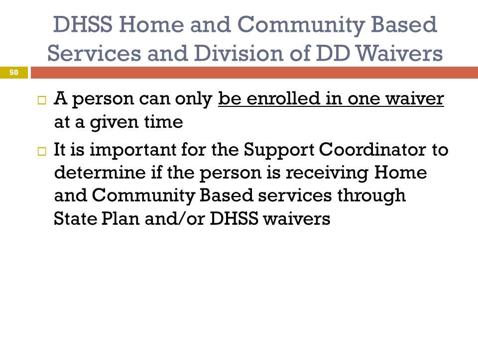 DHSS Home and Community Based Services and Division of DD Waivers