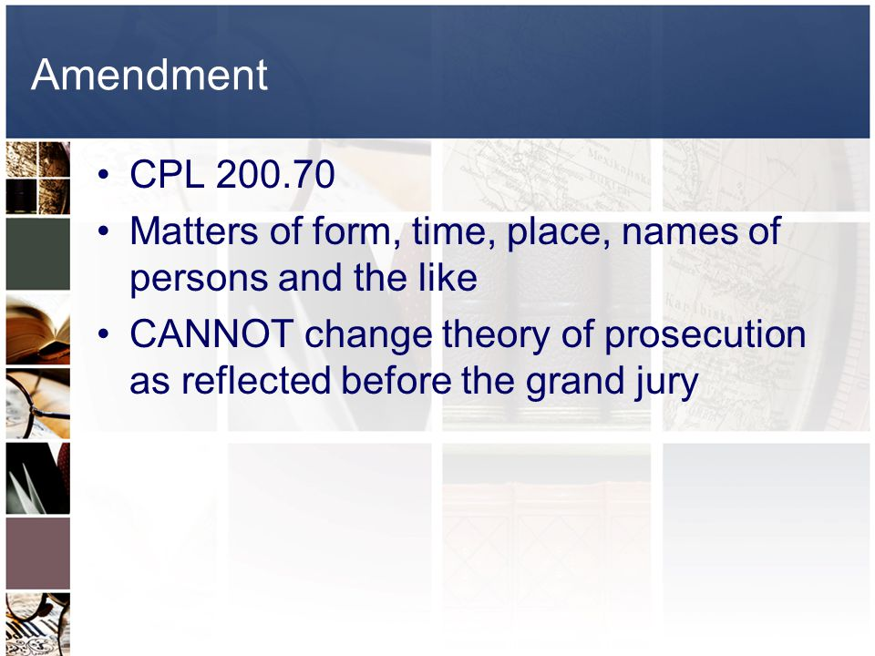 Amendment CPL 200.70. Matters of form, time, place, names of persons and the like.
