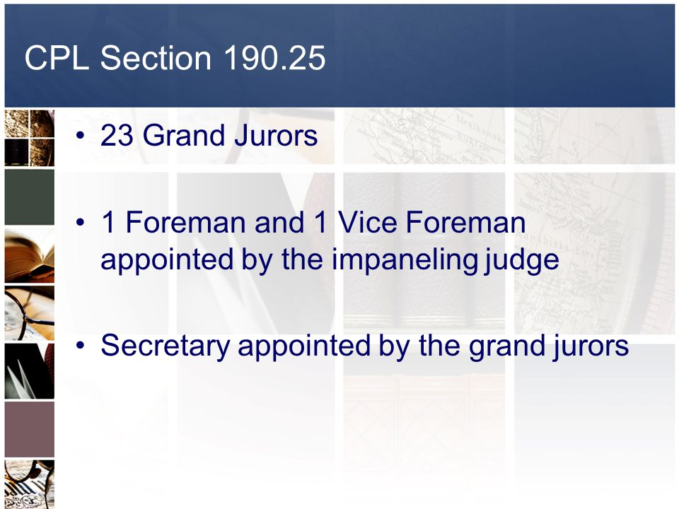 CPL Section 190.25 23 Grand Jurors