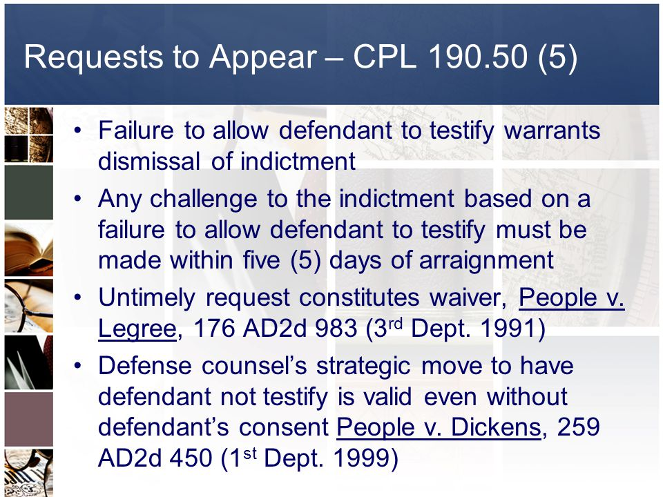 Requests to Appear – CPL 190.50 (5)