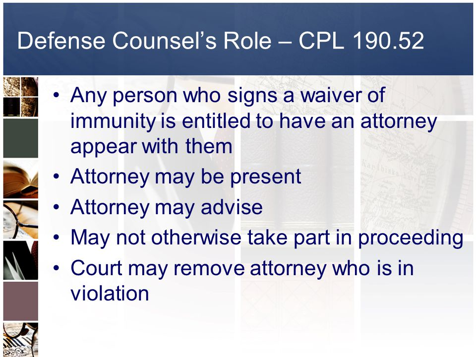 Defense Counsel's Role – CPL 190.52
