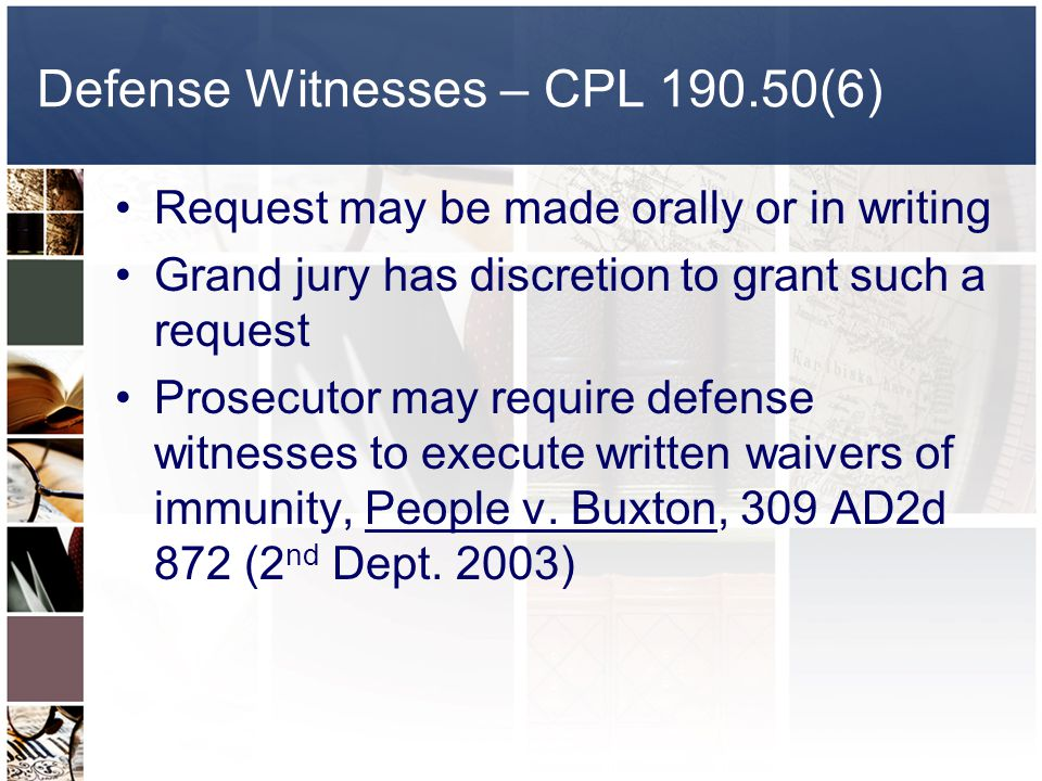 Defense Witnesses – CPL 190.50(6)