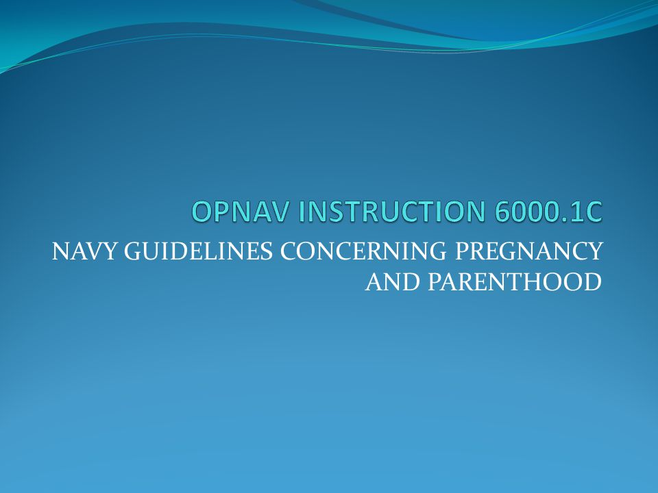 NAVY GUIDELINES CONCERNING PREGNANCY AND PARENTHOOD