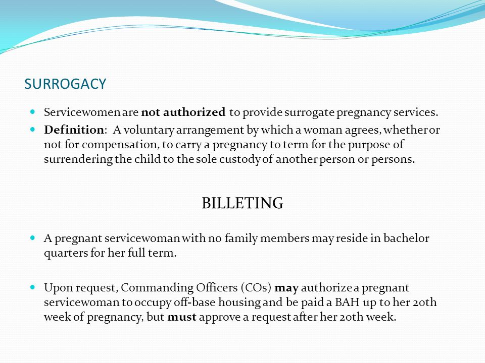 SURROGACY Servicewomen are not authorized to provide surrogate pregnancy services.