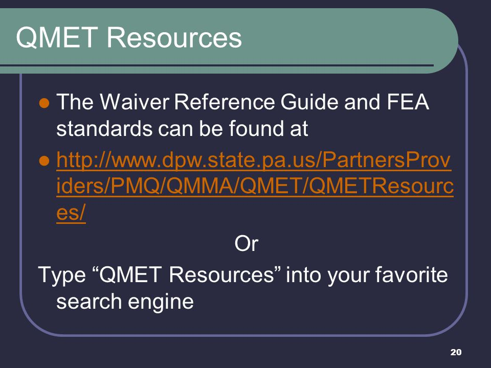QMET Resources The Waiver Reference Guide and FEA standards can be found at.