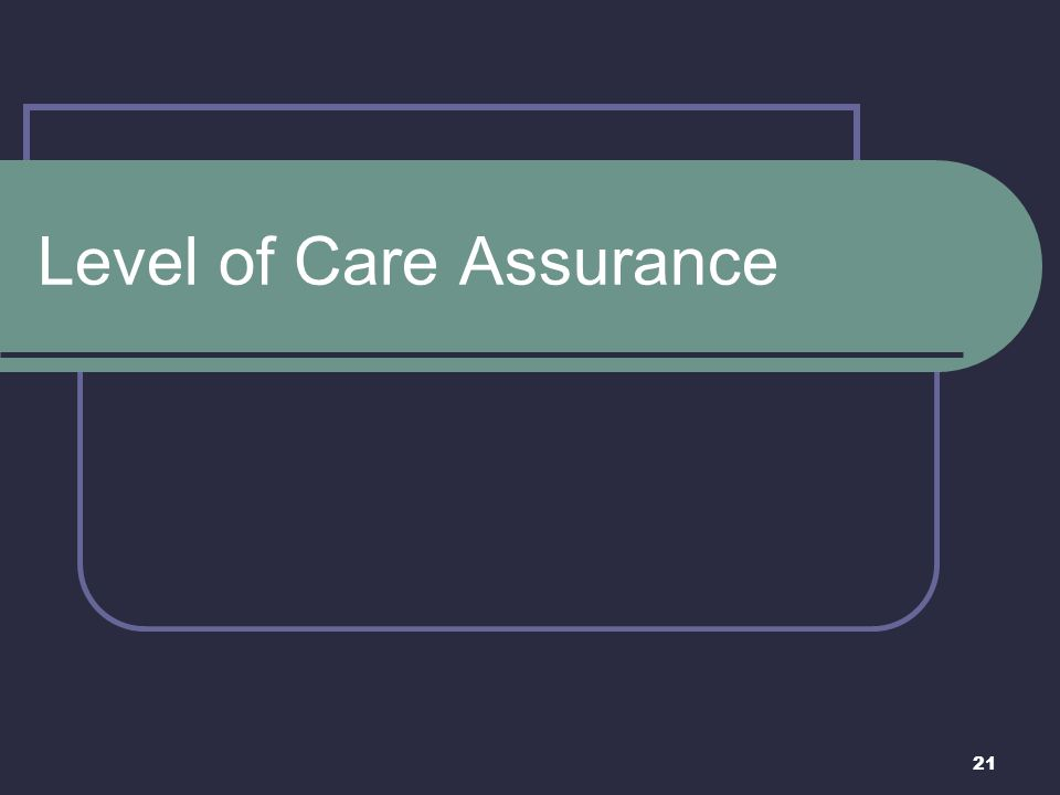 Level of Care Assurance