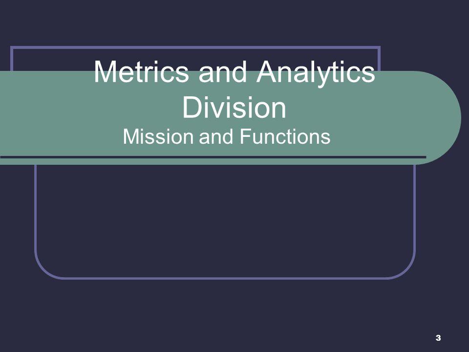 Metrics and Analytics Division