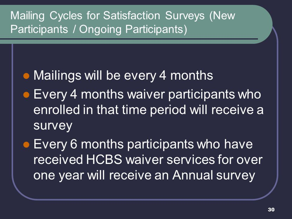 Mailings will be every 4 months