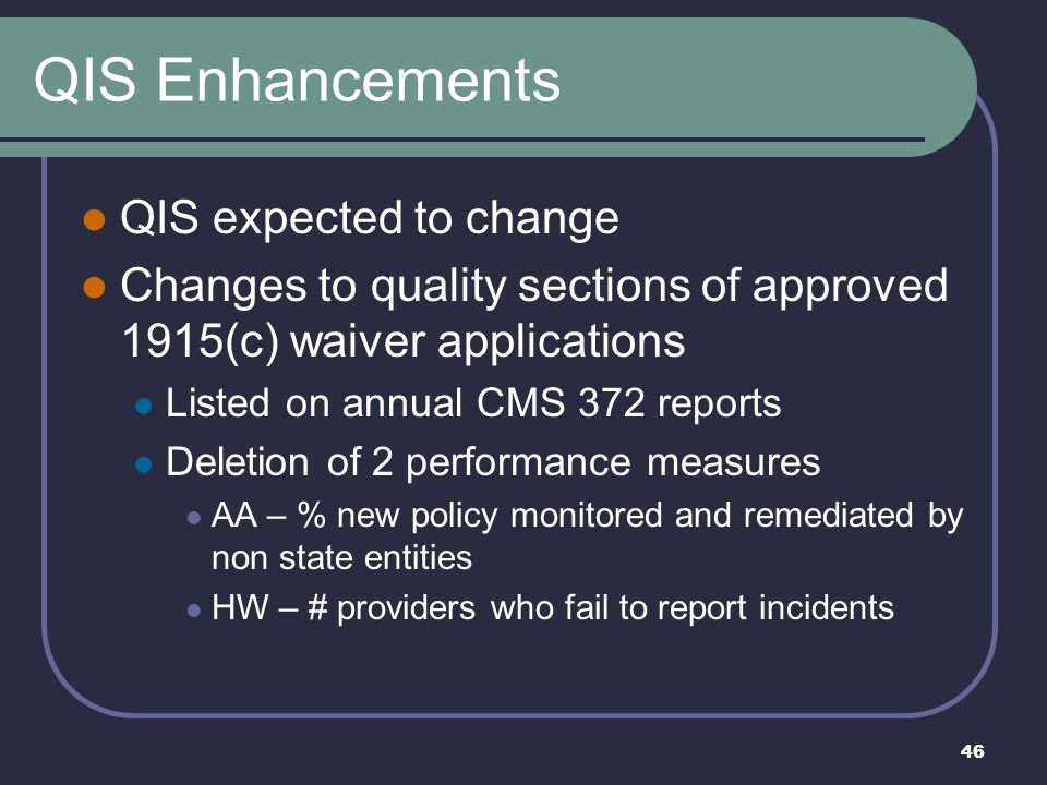 QIS Enhancements QIS expected to change