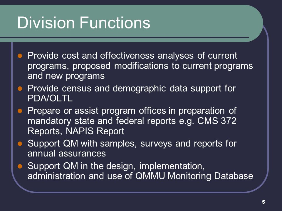 Division Functions Provide cost and effectiveness analyses of current programs, proposed modifications to current programs and new programs.