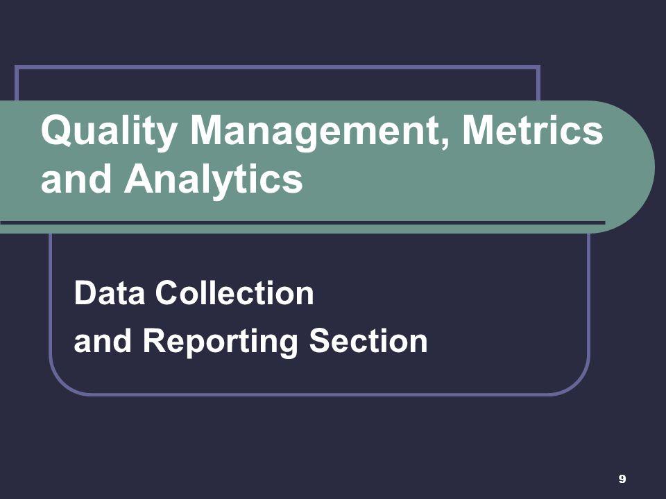 Quality Management, Metrics and Analytics