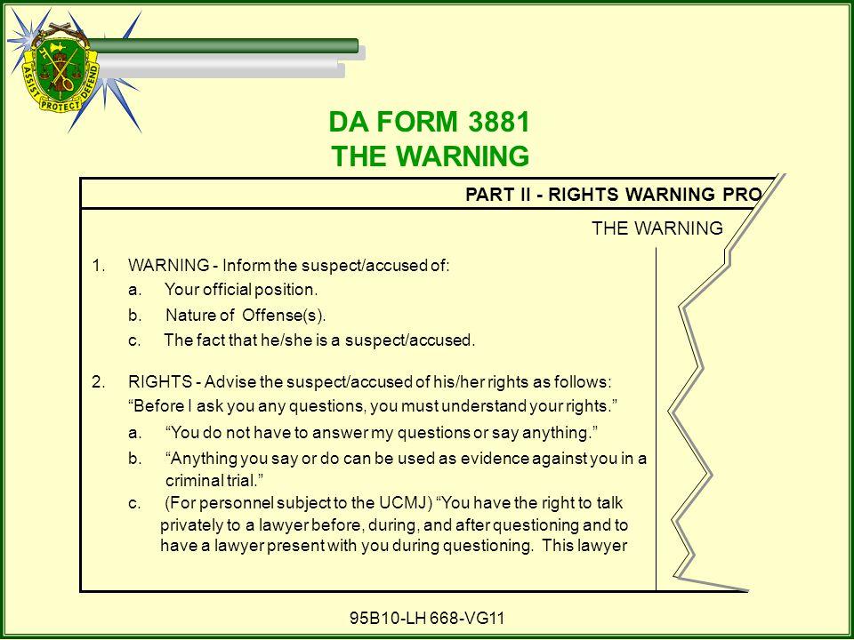 DA FORM 3881 THE WARNING PART II - RIGHTS WARNING PRO THE WARNING