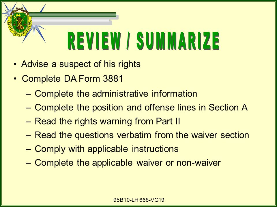 REVIEW / SUMMARIZE Advise a suspect of his rights