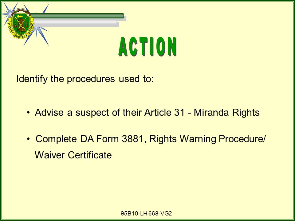 ACTION Identify the procedures used to:
