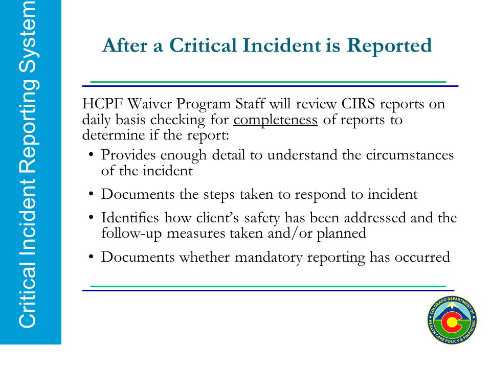 After a Critical Incident is Reported