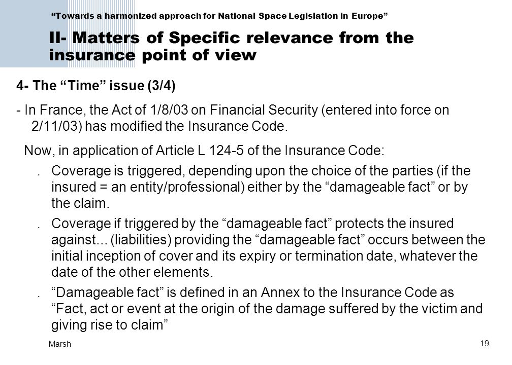 Now, in application of Article L 124-5 of the Insurance Code: