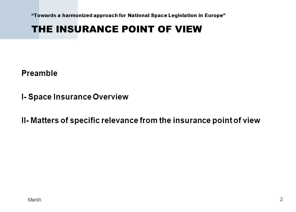 Towards a harmonized approach for National Space Legislation in Europe THE INSURANCE POINT OF VIEW