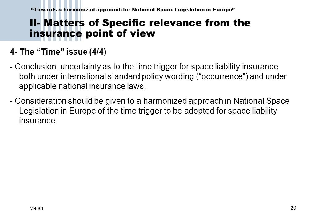 Towards a harmonized approach for National Space Legislation in Europe II- Matters of Specific relevance from the insurance point of view