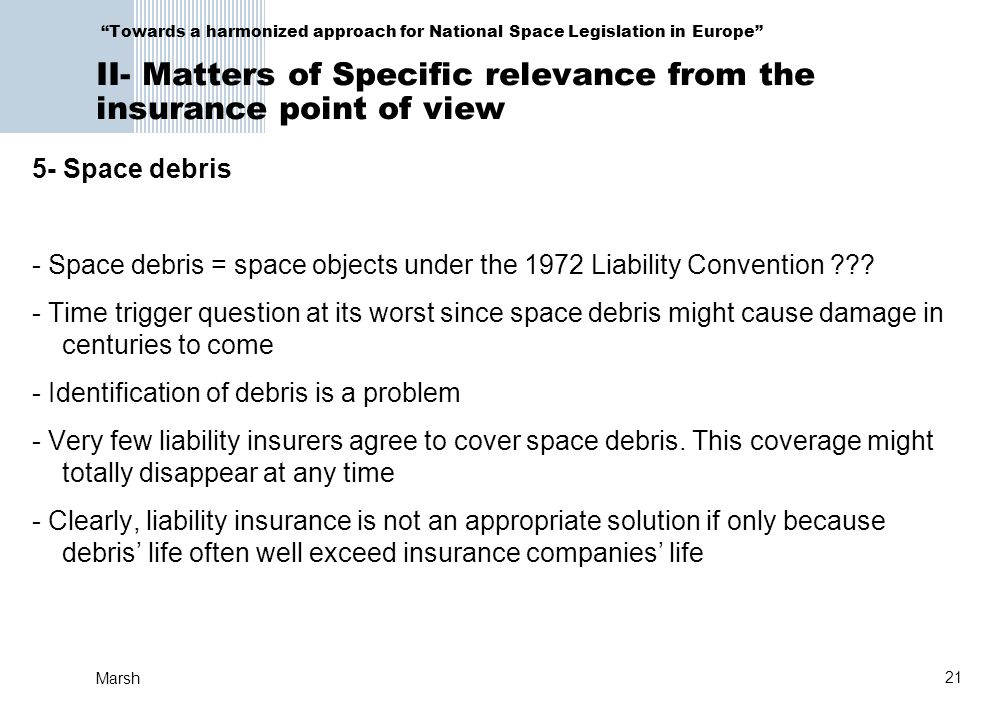 - Space debris = space objects under the 1972 Liability Convention